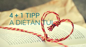 4+1 tipp a diétán túl
