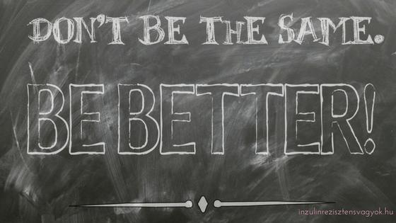 légy jobb a tegnapi önmagadnál