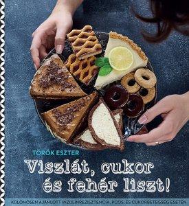 Török Eszter:Viszlát, cukor és fehérliszt