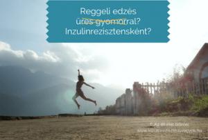 Reggeli edzés reggeli nélkül inzulinrezisztensként