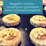 Reggelire, tízóraira – Szupergyors gyömbéres keksz inzulinrezisztenseknek