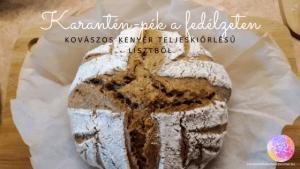 Kovászos kenyér teljeskiőrlésű lisztből